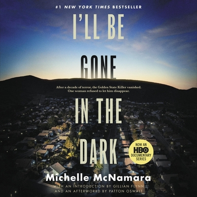 I'll Be Gone in the Dark: One Woman's Obsessive Search for the Golden State Killer Cover Image