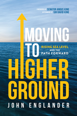 Moving to Higher Ground: Rising Sea Level and the Path Forward Cover Image