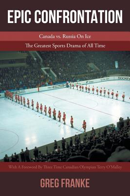 Epic Confrontation: Canada vs. Russian On Ice: The Greatest Sports Drama of All-Time Cover Image
