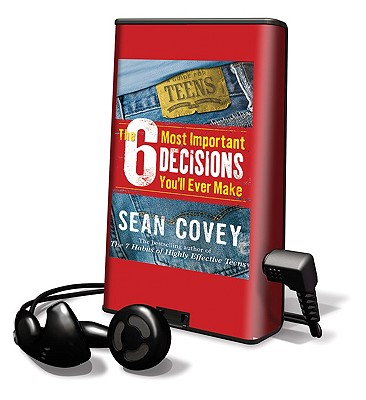 The 6 Most Important Decisions You'll Ever Make: A Guide for Teens [With Headphones] Cover Image