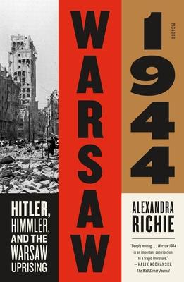 Warsaw 1944: Hitler, Himmler, and the Warsaw Uprising Cover Image