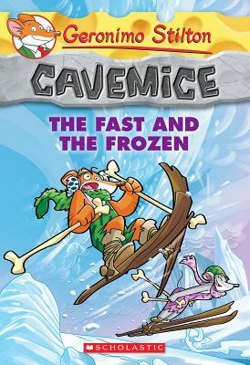 The Fast and the Frozen (Geronimo Stilton Cavemice #4) Cover Image