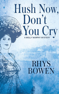 Hush Now, Don't You Cry (Molly Murphy Mysteries #11) Cover Image