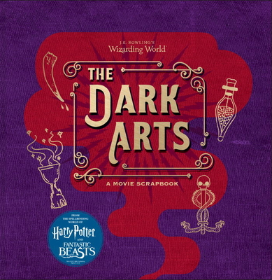 J.K. Rowling's Wizarding World: The Dark Arts: A Movie Scrapbook Cover Image