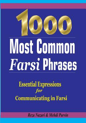 1000 Most Common Farsi Phrases: Essential Expressions for Communicating in Farsi Cover Image
