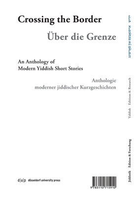 Iber Der Grenets / Über Die Grenze / Crossing the Border: Anthologie Moderner Jiddischer Kurzgeschichten / An Anthology of Modern Yiddish Short Storie Cover Image