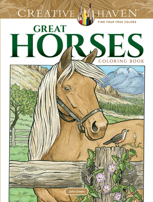 Creative Haven Great Horses Coloring Book (Creative Haven Coloring Books) Cover Image
