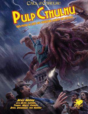 Pulp Cthulhu: Two-Fisted Action and Adventure Against the Mythos (Call of Cthulhu Roleplaying) Cover Image