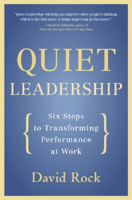 Quiet Leadership: Six Steps to Transforming Performance at Work Cover Image