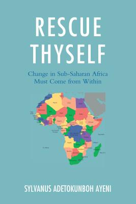 Rescue Thyself: Change in Sub-Saharan Africa Must Come from Within Cover Image
