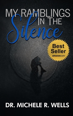 My Ramblings In The Silence: 21 Days of Silent Reflection with the Lord Cover Image