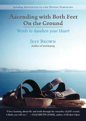 Ascending with Both Feet on the Ground: Words to Awaken Your Heart Cover Image
