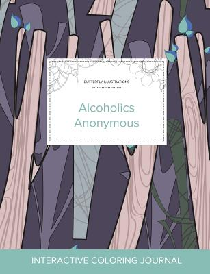 Adult Coloring Journal: Alcoholics Anonymous (Butterfly Illustrations, Abstract Trees) Cover Image