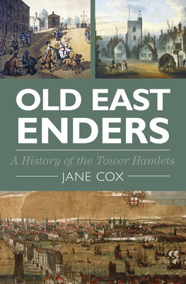 Old East Enders: A History of the Tower Hamlets Cover Image