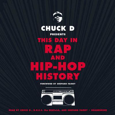 Chuck D. Presents This Day in Rap and Hip-Hop History Lib/E Cover Image