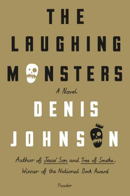 The Laughing Monsters: A Novel Cover Image