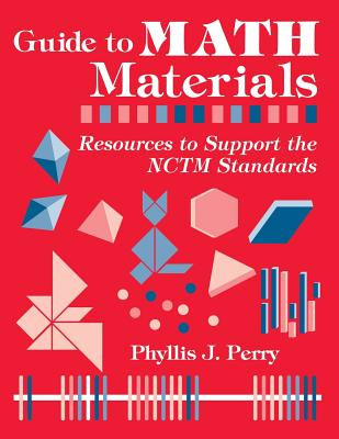 Guide to Math Materials: Resources to Support the Nctm Standards Cover Image