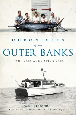 Chronicles of the Outer Banks: Fish Tales and Salty Gales (American Chronicles) Cover Image