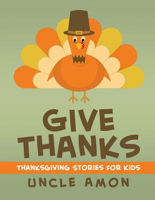 Give Thanks: Thanksgiving Stories, Jokes for Kids, and Thanksgiving Coloring Book! Cover Image