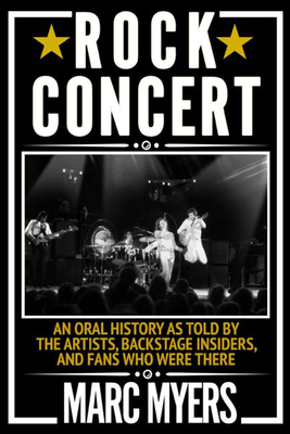 Rock Concert: An Oral History of an American Rite of Passage Cover Image