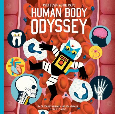 Professor Astro Cat's Human Body Odyssey Cover Image
