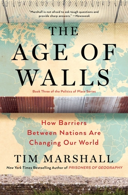 The Age of Walls: How Barriers Between Nations Are Changing Our World (Politics of Place #3) Cover Image