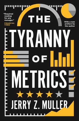 Cover for The Tyranny of Metrics