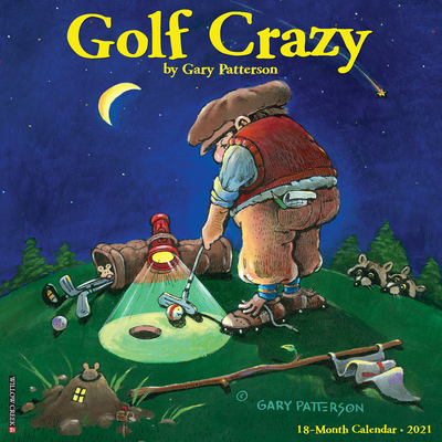 Golf Crazy by Gary Patterson 2021 Wall Calendar Cover Image