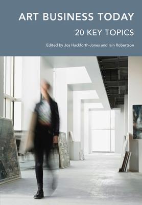 Art Business Today: 20 Key Topics (Handbooks in International Art Business ) Cover Image