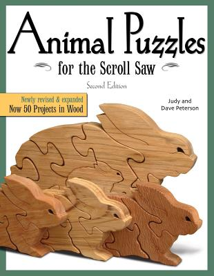 Animal Puzzles for the Scroll Saw, Second Edition: Newly Revised & Expanded, Now 50 Projects in Wood (Scroll Saw Woodworking & Crafts Book) Cover Image