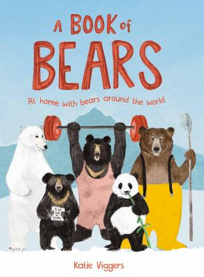 A Book of Bears at Home with Bears Around the World by Katie Viggers
