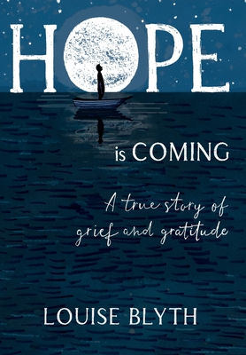 Hope is Coming: A true story of grief and gratitude Cover Image