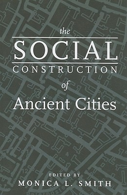 The Social Construction of Ancient Cities Cover