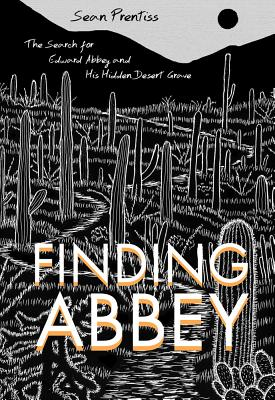Finding Abbey: The Search for Edward Abbey and His Hidden Desert Grave Cover Image