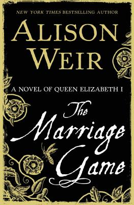 The Marriage Game: A Novel of Queen Elizabeth I Cover Image