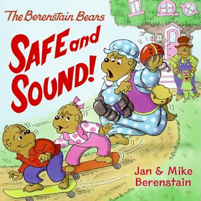 The Berenstain Bears Safe and Sound! Cover Image