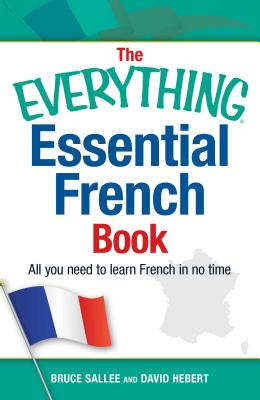 The Everything Essential French Book: All You Need to Learn French in No Time (Everything®) Cover Image