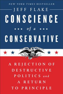 Conscience of a Conservative: A Rejection of Destructive Politics and a Return to Principle Cover Image