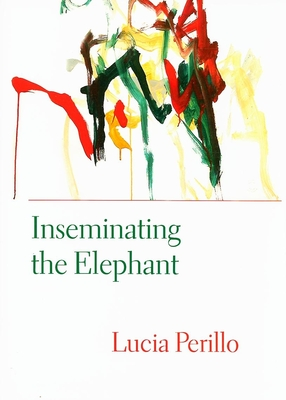 Inseminating the Elephant (Lannan Literary Selections) Cover Image