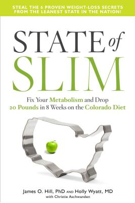 State of Slim: Fix Your Metabolism and Drop 20 Pounds in 8 Weeks on the Colorado Diet Cover Image