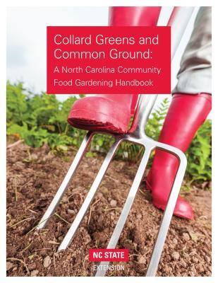 Collard Greens and Common Grounds: A North Carolina Community Food Gardening Handbook Cover Image