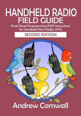 Handheld Radio Field Guide: Front Panel Programming (FPP) Instructions for Handheld Ham Radios (HTs) Cover Image