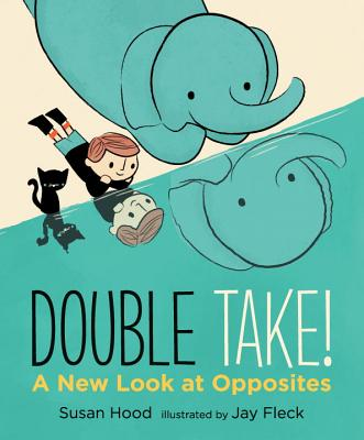 Double Take! A New Look at Opposites Cover Image