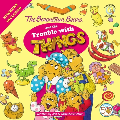 Cover for The Berenstain Bears and the Trouble with Things