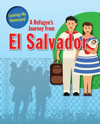A Refugee's Journey from El Salvador (Leaving My Homeland) Cover Image