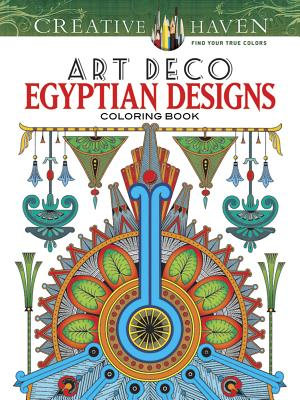 Creative Haven Art Deco Egyptian Designs Coloring Book (Creative Haven Coloring Books) Cover Image