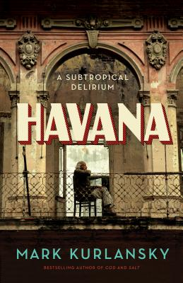 Havana: A Subtropical Delirium cover