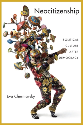Neocitizenship: Political Culture After Democracy Cover Image