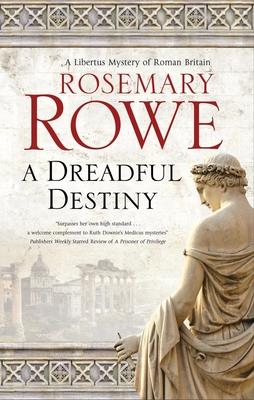 A Dreadful Destiny (Libertus Mystery of Roman Britain #19) Cover Image
