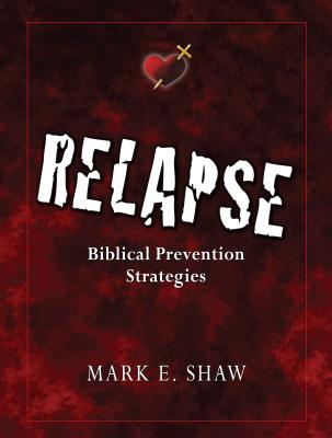 Relapse: Biblical Prevention Strategies Cover Image